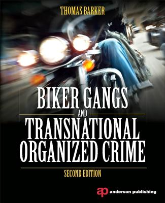 Biker Gangs and Transnational Organized Crime By Barker, Thomas